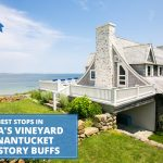 The Best Stops on Martha's Vineyard  for History Buffs