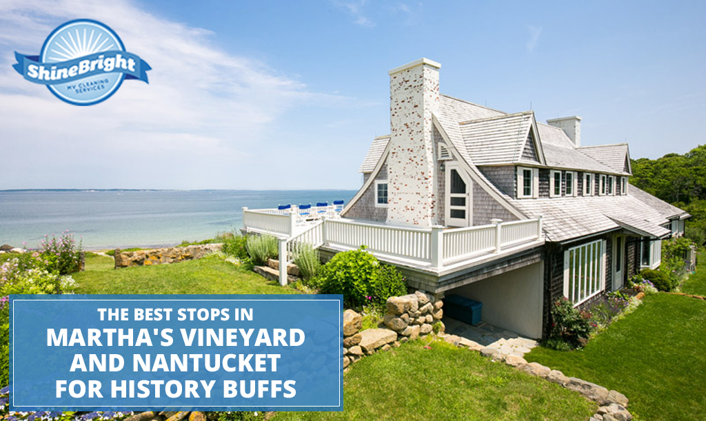 The Best Stops in Martha's Vineyard and Nantucket for History Buffs